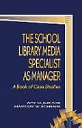 School Librarianship Series #2: The School Library Media Specialist as Manager
