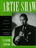 Artie Shaw: A Musical Biography and Discography