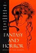 Fantasy & Horror A Critical & Historical Guide to Literature Illustration Film TV Radio & the Internet A Critical & Historical Guide to