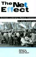 The Net Effect: School Library Media Centers and the Internet