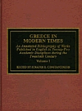 Greece in Modern Times: An Annotated Bibliography of Works Published in English in Twenty-Two Academic Disciplines During the Twentieth Centur