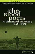 The Blood Poets: A Cinema of Savagery, 1958-1999