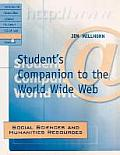 Student's Companion to the World Wide Web: Social Sciences and Humanities Resources: Social Sciences and Humanities Resources