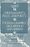 The Quest for Christian Unity, Peace, and Purity in Thomas Campbell's Declaration and Address: Text and Studies