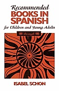 Recommended Books in Spanish for Children and Young Adults: 1991-1995