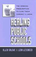 Healing Public Schools: The Winning Prescription to Cure Their Chronic Illness