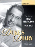 Duke's Diary: Part Two: The Life of Duke Ellington 1950-1974