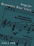Songs for Beginning Bass Voice: With Annotated Guide to Works for Beginning Bass Voice