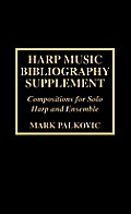 Harp Music Bibliography Supplement: Compositions for Solo Harp and Harp Ensemble