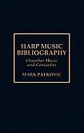 Harp Music Bibliography: Chamber Music and Concertos