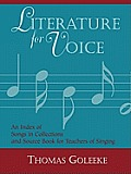 Literature for Voice: Volume 1: An Index of Songs in Collections and Source Book for Teachers of Singing