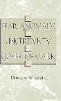 Fear, Anomaly, and Uncertainty in the Gospel of Mark
