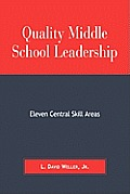 Quality Middle School Leadership: Eleven Central Skill Areas