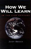 How We Will Learn in the 21st Century