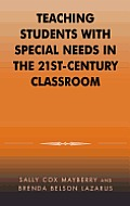 Teaching Students with Special Needs in the 21st Century Classroom
