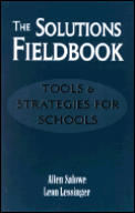 The Solutions Fieldbook: Tools and Strategies for Schools