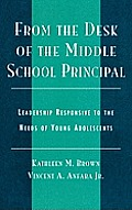 From the Desk of the Middle School Principal: Leadership Responsive to the Needs of Young Adolescents