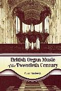 British Organ Music of the Twentieth Century