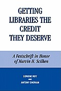 Getting Libraries the Credit They Deserve: A Festschrift in Honor of Marvin H. Scilken