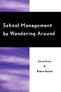 School Management by Wandering Around