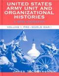 United States Army Unit & Organizational Histories A Bibliography Volumes I & II