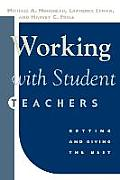 Working with Student Teachers: Getting & Giving the Best