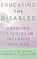 Educating the Disabled: Enabling Learners in Inclusive Settings