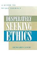 Desperately Seeking Ethics: A Guide to Media Contact
