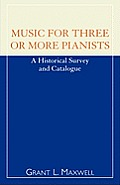 Music for Three or More Pianists: A Historical Survey and Catalogue