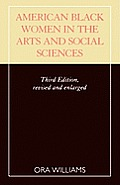 American Black Women in the Arts and Social Sciences: A Bibliographic Survey