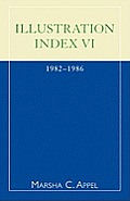Illustration index VI; 1982-1986. (reprint, 1988)