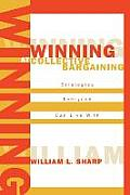 Winning at Collective Bargaining Strategies Everyone Can Live with Strategies Everyone Can Live with