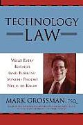 Technology Law What Every Business & Business Minded Person Needs to Know What Every Business & Business Minded Person Needs to Know
