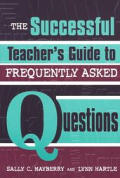 The Successful Teacher's Guide to Frequently Asked Questions