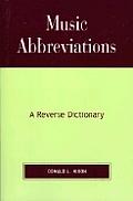 Music Abbreviations: A Reverse Dictionary