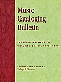 Music Cataloging Bulletin: Index/Supplement to Volumes 21-30, 1990-1999