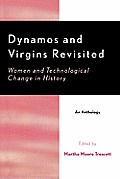 Dynamos & Virgins Revisited Women & Technological Change in History