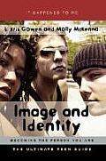 It Happened to Me #12: Image & Identity