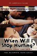 It Happened To Me #08: When Will I Stop Hurting?: Teens, Loss, & Grief by Edward Myers