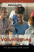 It Happened to Me #9: Volunteering: The Ultimate Teen Guide