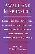 Aware and Responsible: Papers of the Nordic-International Colloquium on Social and Cultural Awareness and Responsibility in Library, Informat