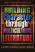 Building Character Through Multicultural Literature: A Guide for Middle School Readers