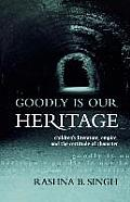Goodly Is Our Heritage: Children's Literature, Empire, and the Certitude of Character