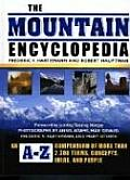 The Mountain Encyclopedia: An A-Z Compendium of More Than 2,300 Terms, Concepts, Ideas, and People