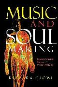 Music and Soulmaking: Toward a New Theory of Music Therapy
