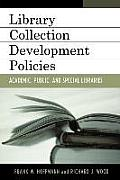 Collection Development Policies: Academic, Public, and Special Libraries