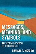 Messages, Meaning, and Symbols: The Communication of Information
