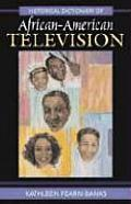 Historical Dictionary of African-American Television