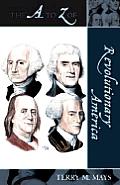 The A to Z of Revolutionary America