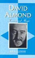 David Almond: Memory and Magic